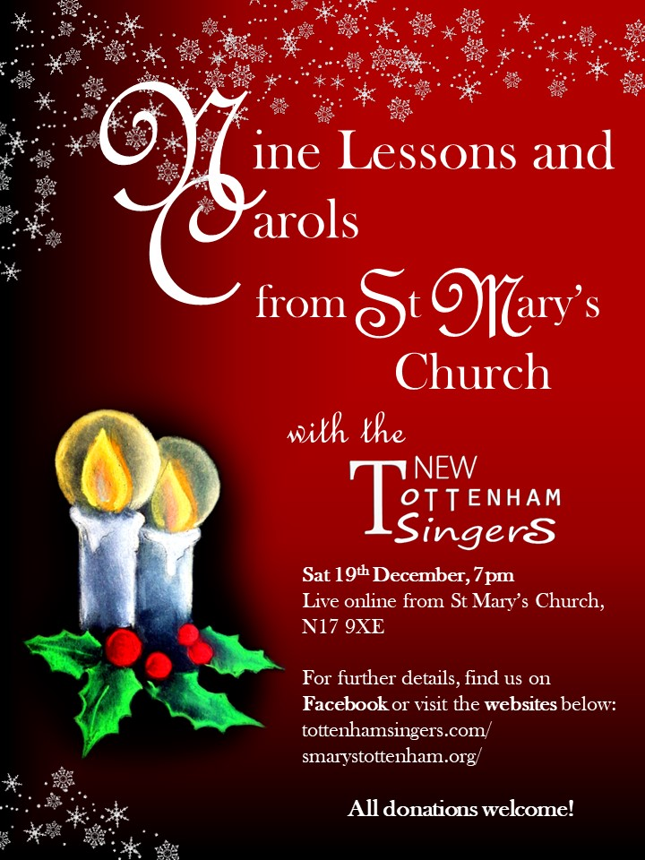 A red poster with white snowflakes and glowing candles. Poster text reads: Nine lessons and carols from St Mary's Church with the New Tottenham Singers. Saturday 19th December, 7pm. Live online from St Mary's Church, Tottenham. For further details, find us on Facebook. All donations welcome.