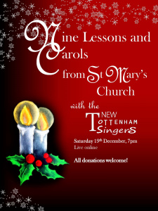 A red poster decorated with snowflakes and an illustration of glowing candles, text reads: Nine lessons and carols from St Mary's Church, with the New Tottenham Singers. Saturday 19th December at 7pm, Live online. All donations welcome!