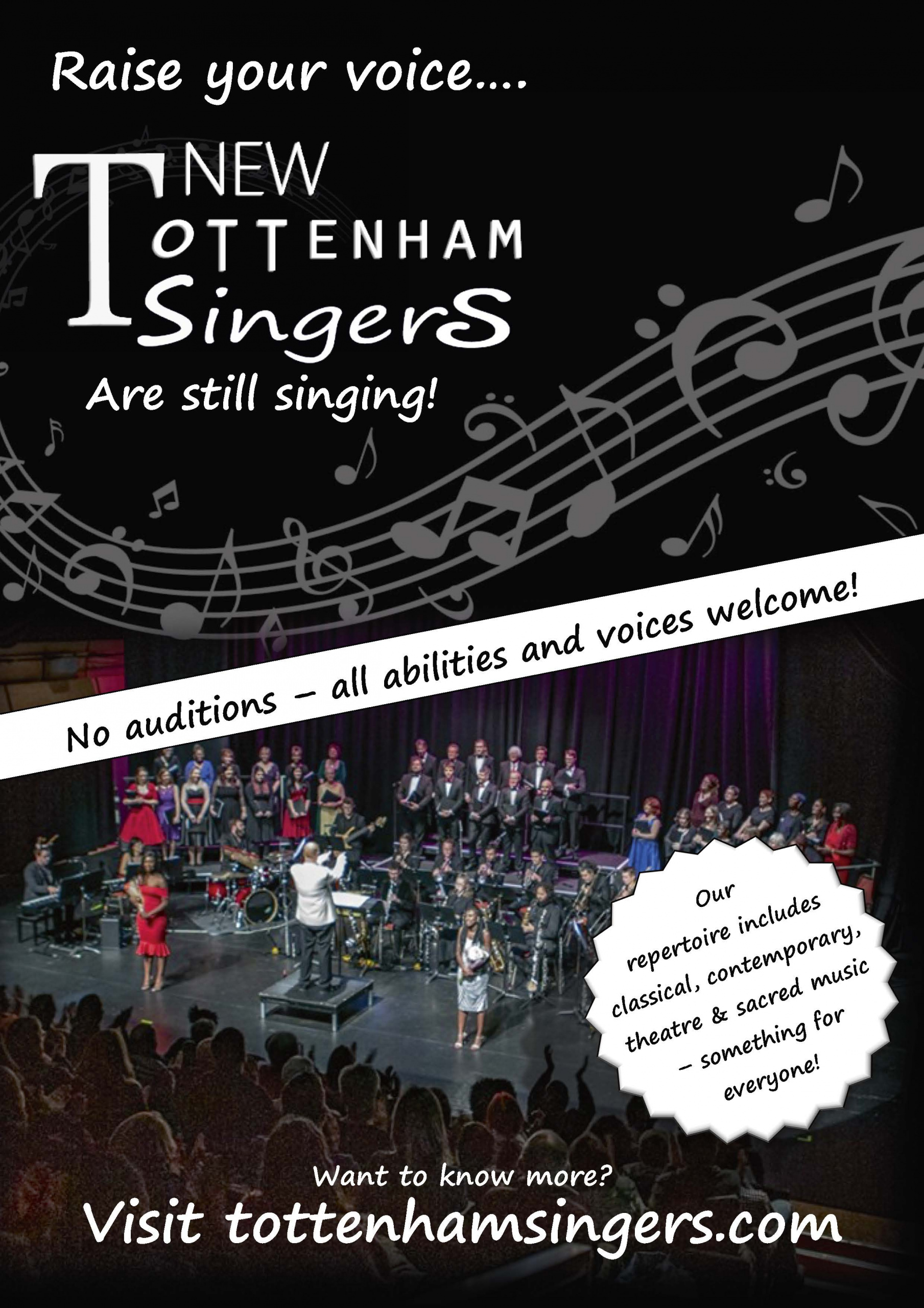 A black poster with white text, the image is of the choir performing in formal dress on the stage of the Bernie Grant Arts Centre. The text reads: Raise your voice...New Tottenham Singers are still singing! No auditions, all abilities and voices welcome! Visit tottenhamsingers.com for more info.